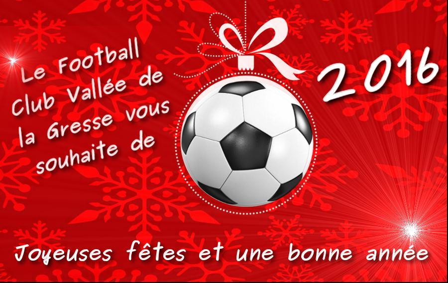 Football Club Vallee De La Gresse Joyeux Noel Et Bonne Annee 2016
